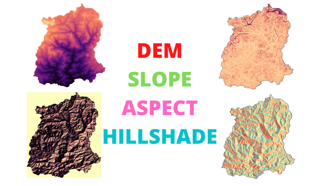 What is Dem, Slope, Aspect and Hillshade