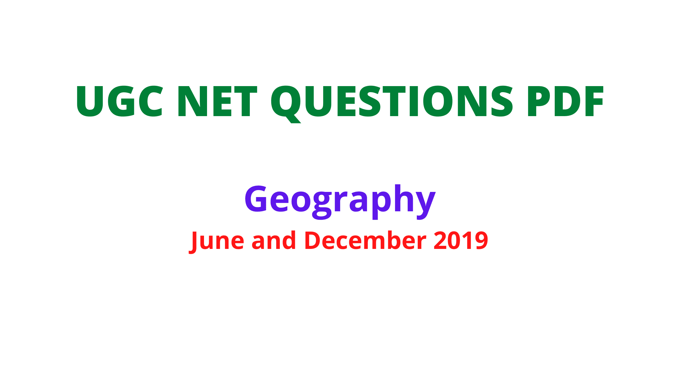 Ugc Net geography question paper June, December 2019 pdf